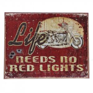 Targhe metallo grandi Life needs no red lights